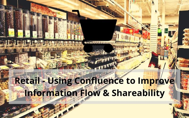 Retail - Using Confluence to improve information flow & Sharability Case Study Feature Image