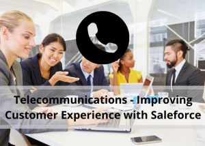 Improving Customer Experience with Salesforce Case Study Feature Image